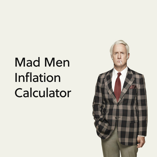 Mad Men Inflation Calculator